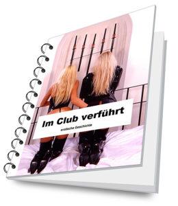 Im Club verführt