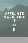 Affiliate Marketing für Anfaenger Teil I u. II