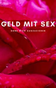 Geld mit Sex verdienen